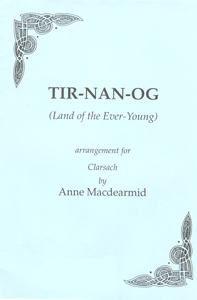 Tir-Nan-Og (Land of the Ever Young): Clarsach Solo - Arranged by Anne Macdearmid