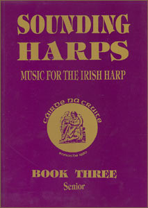 Sounding Harps: Music for the Irish Harp Book 3 (Senior) - Cairde Na Cruite