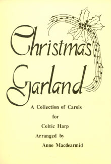 Christmas Garland: A Collection of Carols for Celtic Harp - Anne Macdearmid