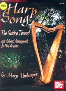 Harp Song: The Golden Thread with Selected Arrangements for the Folk Harp - Mary Umberger