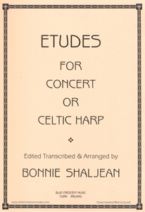 Etudes For Concert Or Celtic Harp -  Edited, Transcribed and Arranged by Bonnie Shaljean