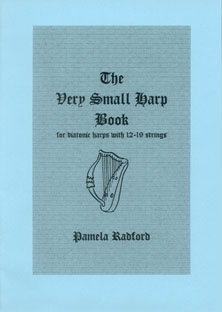 The Very Small Harp Book For Diatonic Harps with 12-19 Strings - Pamela Radford
