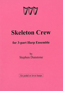 Skeleton Crew for 3 Part Harp Ensemble - Stephen Dunstone