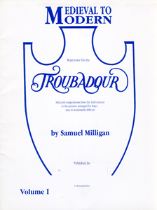 Medieval To Modern Volume 1: Repertoire for the Troubadour - Samuel Milligan