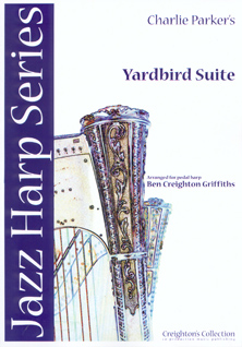 Yardbird Suite by Charlie Parker / Arranged for Harp by Benjamin Creighton Griffiths
