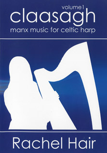 Claasagh: Manx Music for Celtic Harp Volume 1 - Rachel Hair
