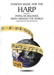 Famous Music for The Harp Vol. 6: Melodies from Around the World - Meinir Heulyn