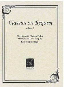 Classics on Request 3 - More Favorite Classical Solos Arranged for Lever Harp by Barbara Brundage