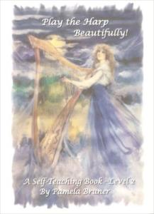 Play the Harp Beautifully: A Self-Teaching Book Level 2 - Pamela Bruner