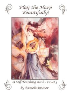 Play the Harp Beautifully: A Self-Teaching Book Level 3 - Pamela Bruner