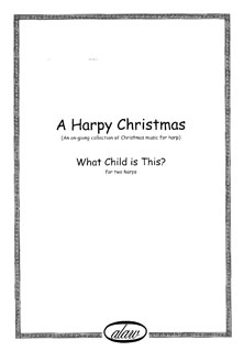 What Child is This? (A Harpy Christmas) for Two Harps - Arranged by Meinir Heulyn
