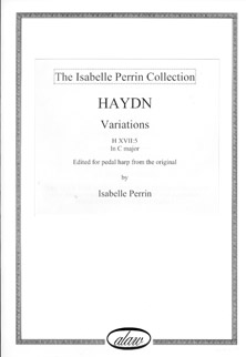 Haydn Variations: H XVII:5 in C major Edited for Pedal Harp by Isabelle Perrin