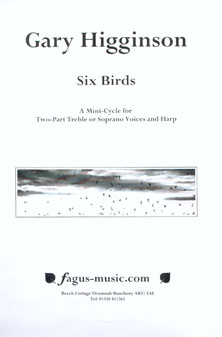 Six Birds: A Mini-Cycle for Two-Part Treble or Soprano Voices and Harp - Gary Higginson