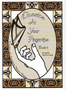 Classics At Your Fingertips Book 4 for Pedal and Lever Harp - Julieanne Rabens