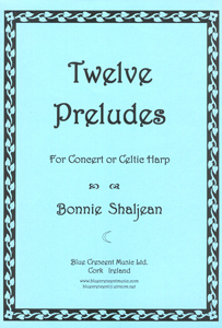 Twelve Preludes for Concert or Celtic Harp - Bonnie Shaljean