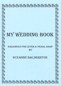 My Wedding Book - Arranged for Lever and Pedal Harp by Suzanne Balderston