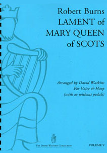 Lament of Mary Queen of Scots - Arranged for Voice and Harp by David Watkin