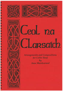 Ceol Na Clairsach Book 1 - Arrangements and Compositions for Celtic Harp - Anne Macdearmid