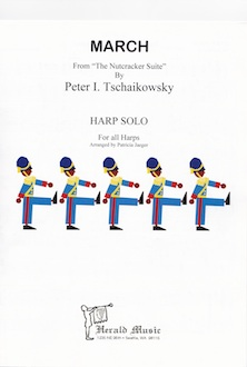 March from The Nutcracker Suite by Peter I Tschaikowsky: Harp Solo Arranged by Patricia Jaeger
