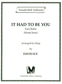 It Had to Be You - Gus Kahn and Isham Jones, Arranged for Harp by David Ice