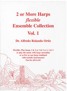 2 Or More Harps Flexible Ensemble Collection Vol.1. - Dr Alfredo Rolando Ortiz