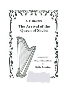 The Arrival of the Queen of Sheba - G F Handel / Arr. for Harp, Flute and Violin by Holly Avesian