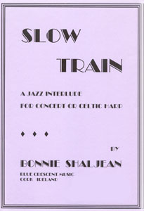 Slow Train: A Jazz Interlude for Concert or Celtic Harp - Bonnie Shaljean