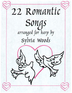 22 Romantic Songs Arranged for the Harp - Sylvia Woods