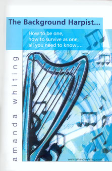 The Background Harpist...How to Be One, How to Survive as One, All You Need to Know - Amanda Whiting