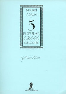 Five Popular Greek Melodies Arranged for Voice and Harp by Maurice Ravel, Transcribed by Carlos