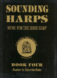 Sounding Harps: Music for the Irish Harp Book 4 (Junior to Intermediate) - Cairde Na Cruite