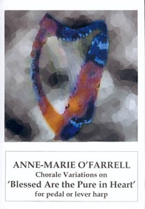 Chorale Variations on Blessed Are the Pure in Heart - Anne-Marie O'Farrell