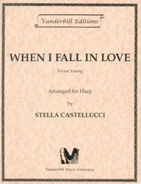 When I Fall in Love by Victor Young / Arranged for Harp by Stella Castellucci