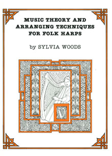 Music Theory and Arranging Techniques for Folk Harps - Sylvia Woods