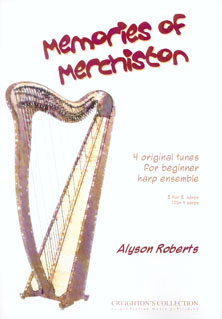 Memories of Merchiston - 4 Original Tunes for Beginner Harp Ensemble - Alyson Roberts