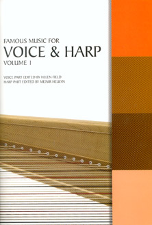 Famous Music for Voice & Harp Vol 1 - Edited by Helen Field (Voice) and Meinir Heulyn (Harp)