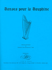 Danses pour la Dauphine - Collected and Edited by Rosalie R Pratt and Samuel C Pratt