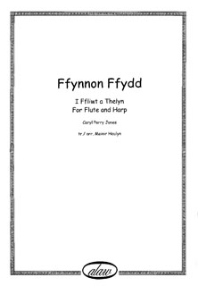 Ffynnon Ffydd I Ffliwt a Thelyn / For Flute and Harp by Caryl Parry Jones Arranged by Meinir Heulyn