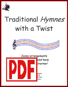 Traditional Hymnes with a Twist for Lever or Pedal Harp by Verlene Schermer