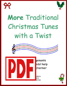 More Traditional Christmas Tunes with a Twist for Lever or Pedal Harp by Verlene Schermer
