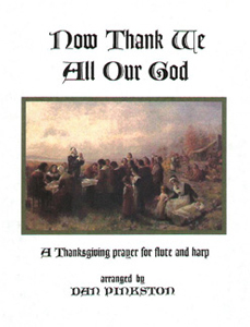 Now Thank We All Our God: A Thanksgiving Prayer for Flute and Harp - Arranged by Dan Pinkston