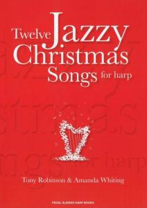 Twelve Jazzy Christmas Songs for Harp - Tony Robinson & Amanda Whiting