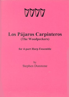 Los Pájaros Carpinteros (The Woodpeckers) for 4 Part Harp Ensemble - Stephen Dunstone
