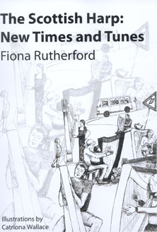 The Scottish Harp: New Times and Tunes - Fiona Rutherford