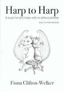 Harp to Harp: 8 Duets for Two Harps - Fiona Clifton-Welker