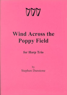 Wind Across the Poppy Field for Harp Trio - Stephen Dunstone