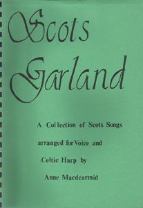 Scots Garland: A Collection of Scots Songs arranged for Voice and Celtic Harp - Anne Macdearmid