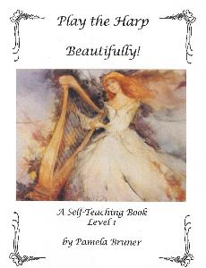 Play the Harp Beautifully: A Self-Teaching Book Level 1 - Pamela Bruner