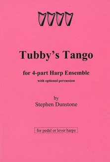 Tubby's Tango for 4 Part Harp Ensemble with Optional Percussion - Stephen Dunstone