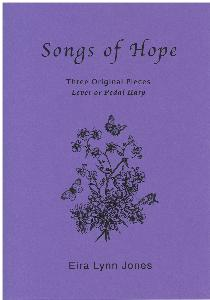 Songs of Hope - Three Original Pieces for Lever or Pedal Harp by Eira Lynn Jones